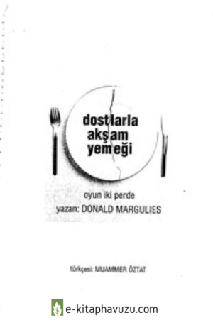 Donald Margulies - Dostlarla Akşam Yemeği