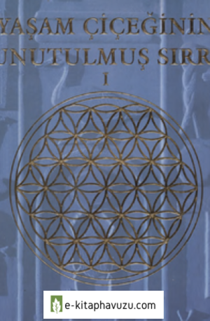 Drunvalo Melchizedek - Yaşam Çiçeğinin Unutulmuş Sırrı 1