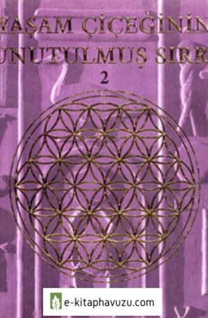 Drunvalo Melchizedek - Yaşam Çiçeğinin Unutulmuş Sırrı 2