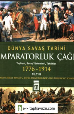 Dünya Savaş Tarihi - 3 - İmparatorluk Çağı (1776-1914)