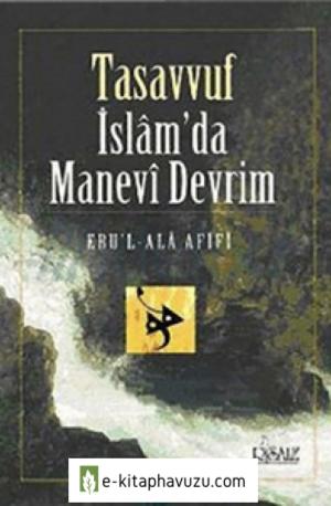 Ebul-Alâ Afîfî - Tasavvuf İslâmda Manevî Devrim