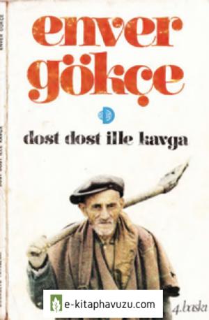 Enver Gökçe - Dost Dost İlle Kavga - Doğrultu 1978