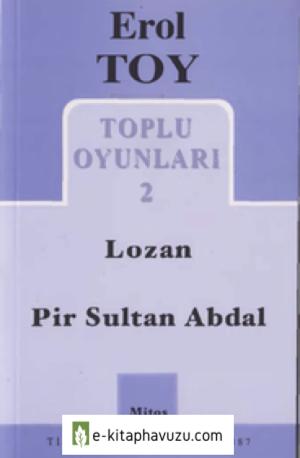Erol Toy - Lozan-Pirsultan - Boyut Yayınları