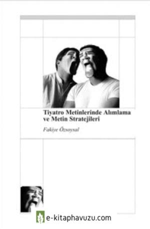Fakiye Ozsoysal - Tiyatro Metinlerinde Alimlama Ve Metin S