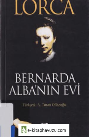Federico Garcia Lorca - Bernarda Alba'nın Evi