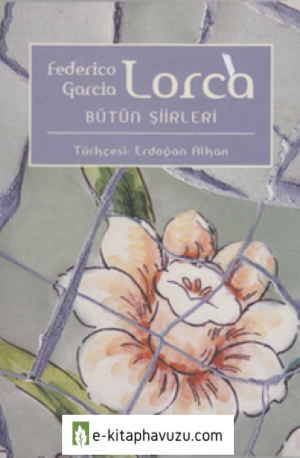 Federico Garcia Lorca - Bütün Şiirleri