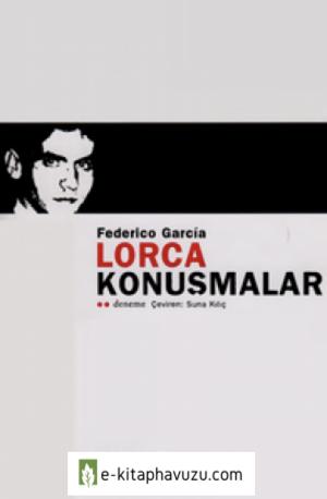 Federico Garcia Lorca - Konuşmalar - Alef Yayınları