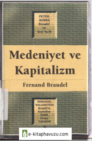 Fernand Braudel - Medeniyet Ve Kapitalizm
