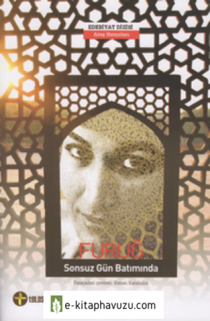 Furuğ Ferruhzad - Sonsuz Gün Batımında