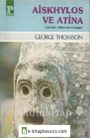 George Thomson - Aiskhylos Ve Atina