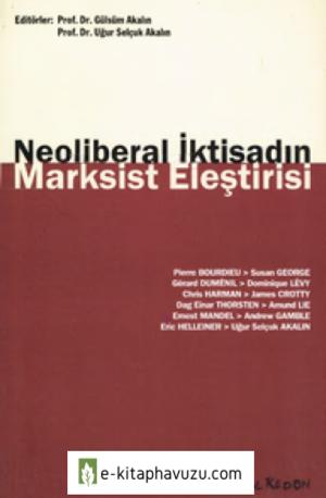 Gülsüm Akalın - Uğur Selçuk Akalın - Neoliberal İktisadın Marksist Eleştirisi