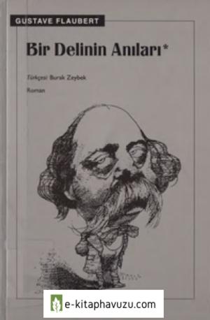 Gustave Flaubert - Bir Delinin Anıları - Sel Yayınları