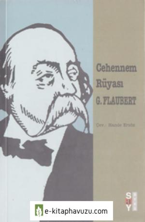Gustave Flaubert - Cehennem Rüyası - Say Yayınları