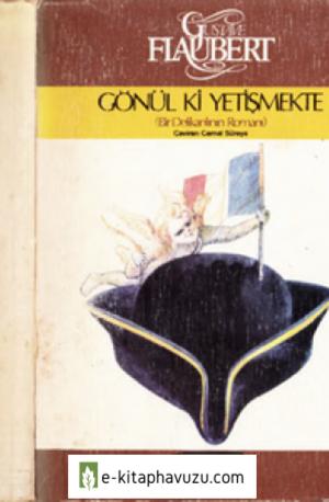 Gustave Flaubert - Gönül Ki Yetişmekte - Bir Delikanlının Romanı - Adam Yay-1982-Cs