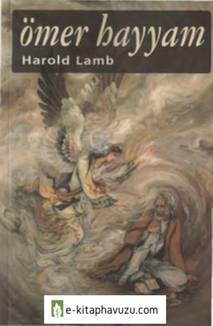 Harold Albert Lamb - Ömer Hayyam