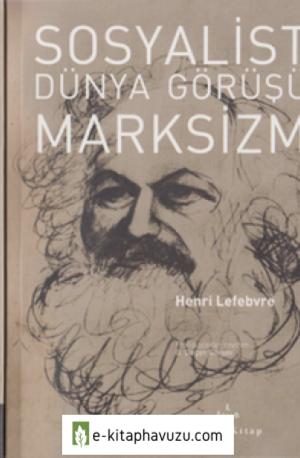 Henri Lefebvre - Sosyalist Dünya Görşü Marksizm - Yordam Kitap