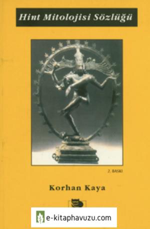 Hint Mitolojisi Sözlüğü - Korhan Kaya