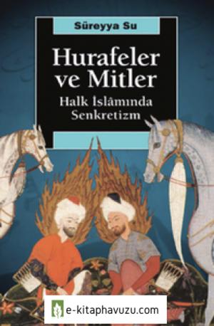 Hurafeler Ve Mitler, Halk İslamında Senkretizim - Süreyya Su