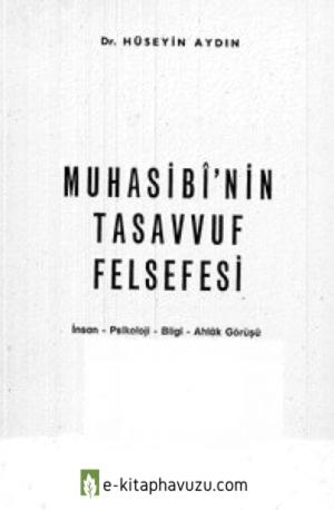 Hüseyin Aydın - Muhasibinin Tasavvuf Felsefesi İnsan, Psikoloji, Bilgi, Ahlak Görüşü - Pars Matbaası(1976)