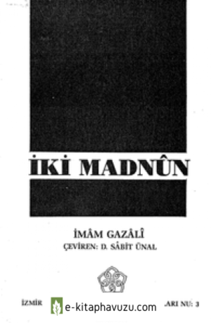 Imam Gazali - İki Madnûn