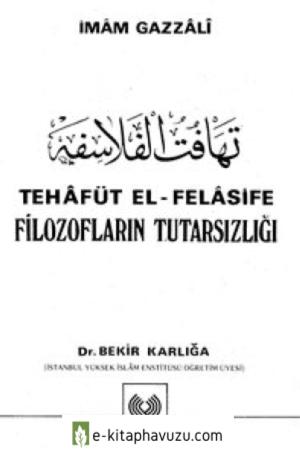 Imam Gazali - Tehâfüt-Ül Felâsife(Filozofların Tutarsızlığı)