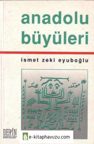 İsmet Zeki Eyüboğlu - Anadolu Büyüleri - Derin Yayınları