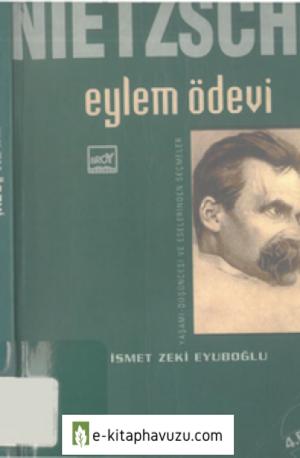İsmet Zeki Eyüboğlu - Nietzsche Eylem Ödevi