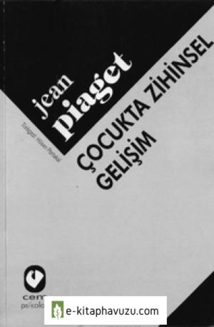 Jean Piaget - Cocukta Zihinsel Gelisim