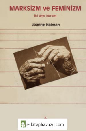 Joanne Naiman - Marksizm Ve Feminizm - İki Ayrı Kuram - Amaç Yayınları