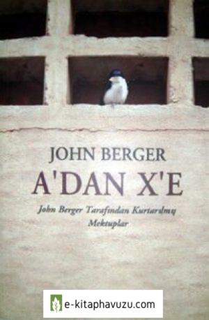 John Berger - A'dan X'e