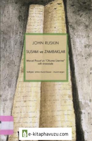John Ruskin - Susam Ve Zambaklar