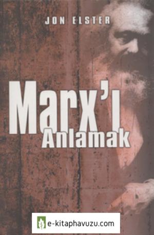 Jon Elster - Marx'ı Anlamak