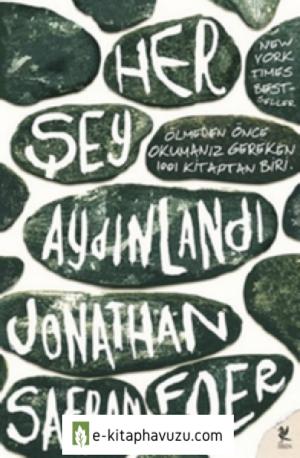Jonathan Safran Foer - Her Şey Aydınlandı - Siren Yayınları