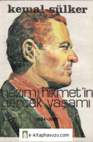 Kemal Sülker - Nazım Hikmet'in Gerçek Yaşamı Cilt Iıı 1934-1935 Yalçın Yayınları