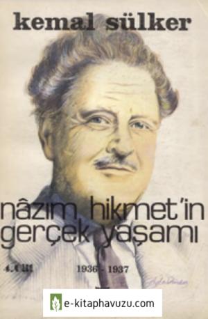 Kemal Sülker - Nazım Hikmet'in Gerçek Yaşamı Cilt Iv 1936-1937 Yalçın Yayınları