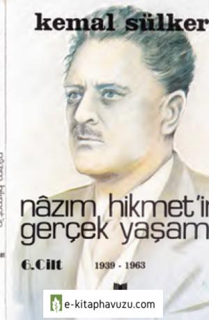 Kemal Sülker - Nazım Hikmet'in Gerçek Yaşamı Cilt Vı - Yalçın Yayınları
