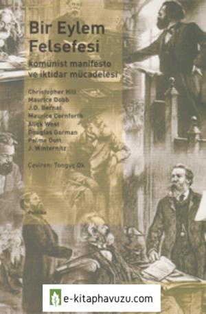 Kolektif - Bir Eylem Felsefesi - Komünist Manifesto Ve İktidar Mücadelesi
