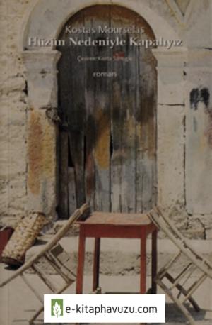 Kostas Mourselas - Hüzün Nedeniyle Kapalıyız