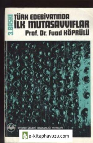 M Fuad Köprülü - Türk Edebiyatinda İlk Mutasavvıflar