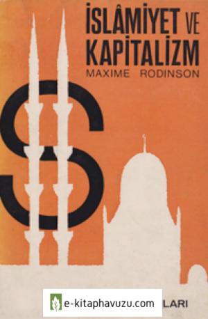Maxime Rodinson - Islamiyet Ve Kapitalizm