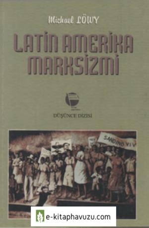 Michael Löwy - Latin Amerika Marksizmi - Belge Yayınları 98-99. Sy. Eksik