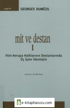 Mit Ve Destan - Georges Dumezil