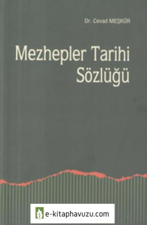Muhammed Cevad Meşkûr - Mezhepler Tarihi Sözlüğü (Çev. Mehmet Mahfuz Sözylemez & Mehmet Ümit & Cemil Hakyemez) [Ankara Okulu~2011]