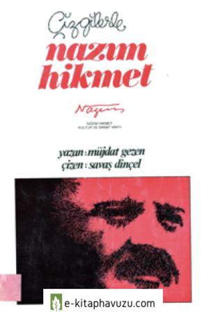 Müjdat Gezen-Savaş Dinçel - Çizgilerle Nazım Hikmet - Nazım Hikmet Kültür Vakfı Yayınları