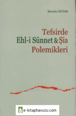 Mustafa Öztürk - Tefsirde Ehl-İ Sünnet & Şia Polemikleri