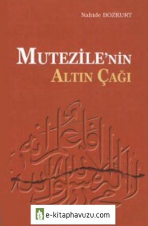 Nahide Bozkurt - Mutezile'nin Altın Çağı
