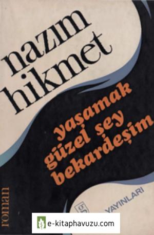 Nazım Hikmet - Yaşamak Güzel Şey Be Kardeşim - Gün Yayınları
