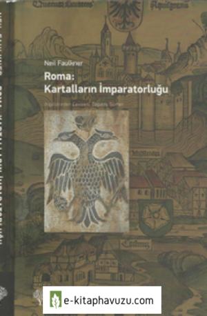 Neil Faulkner - Roma Kartalların İmparatorluğu - Yordam Kitap