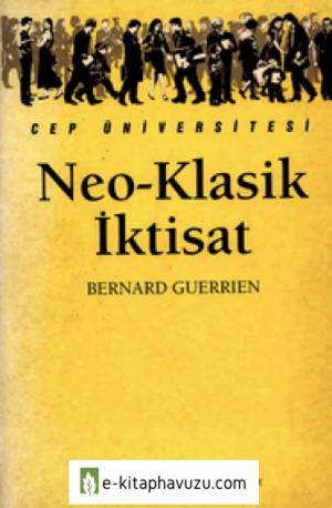 Neo-Klasik İktisat - Bernard Guerrien - İletişim