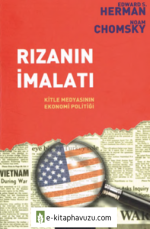Noam Chomsky & Edwad S.herman - Rızanın İmalatı Bgst Yayınları